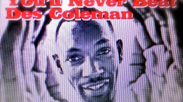 You'll Never Beat Des Coleman